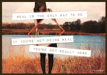 Real Is The Only Way